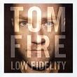 TOM FIRE : billet et place de concert