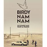 BIRDY NAM NAM : billet et place de concert